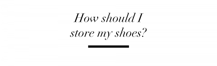 ICONS TV: How should I store my shoes?